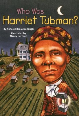 Who Was Harriet Tubman?  -     By: Yona Zeldis McDonough