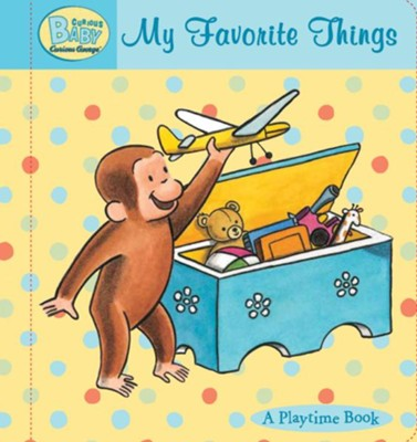 Curious Baby My Favorite Things (Curious George Padded Board Book)  -     By: H.A. Rey