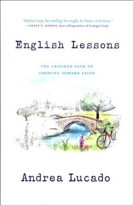 English Lessons: The Crooked Path of Growing Toward Faith  -     By: Andrea Lucado