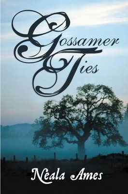 Gossamer Ties - eBook  -     By: Neala Ames