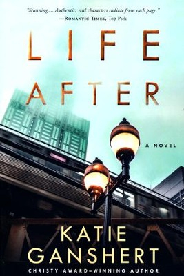 Life After, A Novel   -     By: Katie Ganshert
