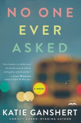 No One Ever Asked   -     By: Katie Ganshert