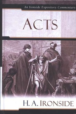 Acts: An Ironside Expository Commentary  -     By: H.A. Ironside