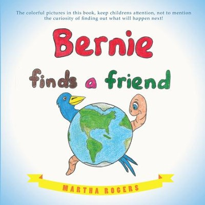 Bernie Finds a Friend - eBook  -     By: Martha Rogers