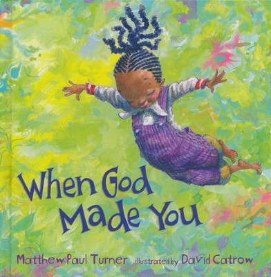 When God Made You  -     By: Matthew Paul Turner