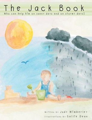 The Jack Book: Who can help him on sunny days and on stormy days? - eBook  -     By: Judy Wimberley