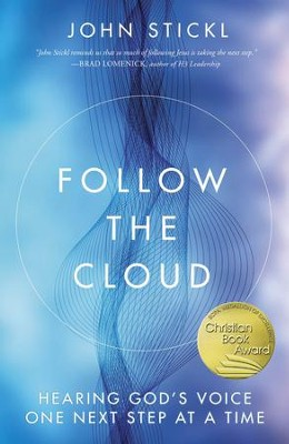 Follow the Cloud: Hearing God's Voice One Next Step at a Time  -     By: John Stickl