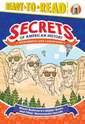 Mount Rushmore's Hidden Room And Other Monumental Secrets  -     By: Laurie Calkhoven