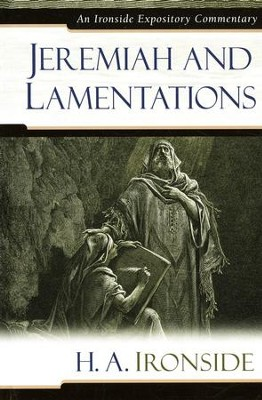 Jeremiah and Lamentations: An Ironside Expository Commentary  -     By: H.A. Ironside