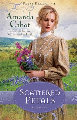 Scattered Petals, Texas Dreams Series #2 - eBook   -     By: Amanda Cabot