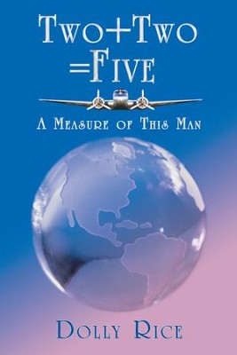 Two + Two = Five: A Measure of This Man - eBook  -     By: Dolly Rice