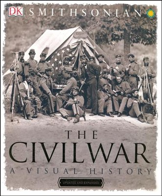 Civil War: A Visual History Expanded Edition  -