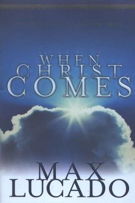 Max Lucado - When Christ Comes 1999