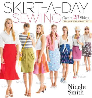 Skirt-A-Day Sewing  -     By: Nicole Smith