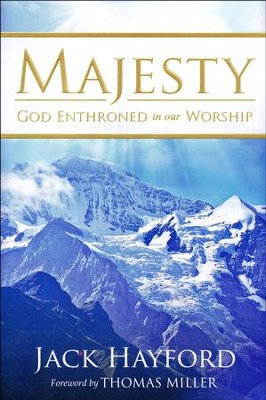 Majesty: God Enthroned in our Worship   -     By: Jack Hayford