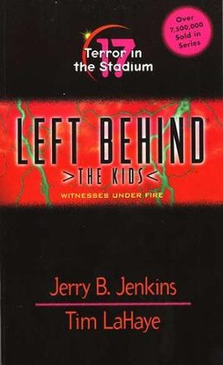 Terror in the Stadium, Left Behind: The Kids #17   -     By: Tim LaHaye, Jerry B. Jenkins