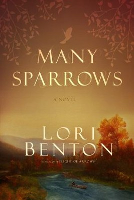 Many Sparrows  -     By: Lori Benton