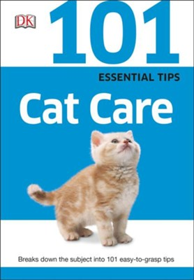 101 Essential Tips: Cat Care  -