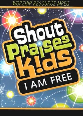 Shout Praises Kids! I AM FREE Worship Resouce MPEG  -