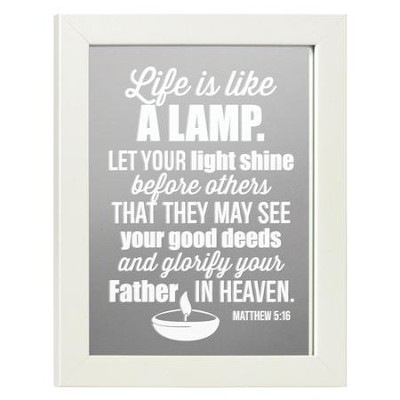 Life is Like a Lamp, Matthew 5:16, Mirror  -