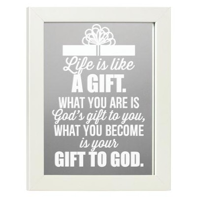 Life is Like a Gift Mirror  -