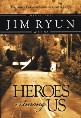 Heroes Among Us  -     By: Jim Ryun