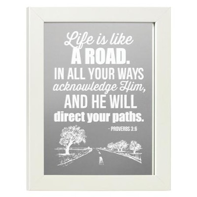 Life is Like a Road, Proverbs 3:6, Mirror  -