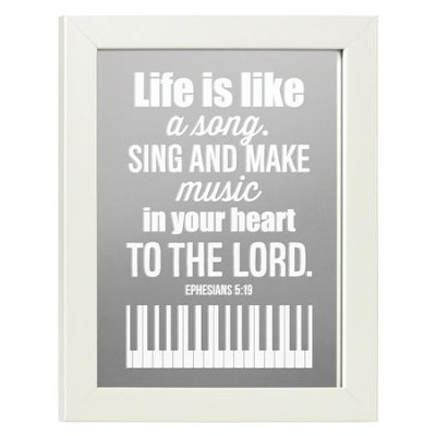 Life is Like a Song, Ephesians 5:19, Mirror  -