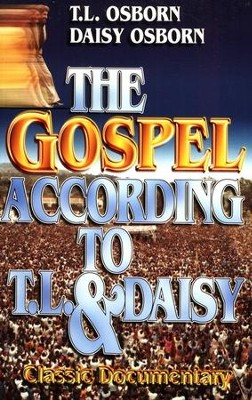 The Gospel According to T.L. & Daisy: Classic Documentary  -     By: T.L. Osborn, Daisy Osborn