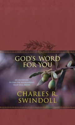 God's Word for You: An Invitation to Find the Nourishment Your Soul Needs  -     By: Charles R. Swindoll