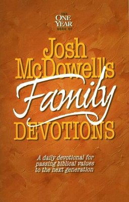 The One-Year Book of Josh McDowell's Family Devotions   -     By: Josh McDowell, Bob Hostetler