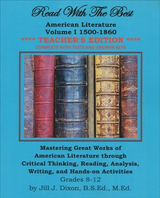 Read with the Best: American Literature Volume 1 1500- 1860 Teacher's Edition  -     By: Jill J. Dixon