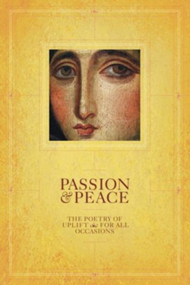 Passion & Peace: The Poetry of Uplift for All Occasions  -     Edited By: Diane Tucker
