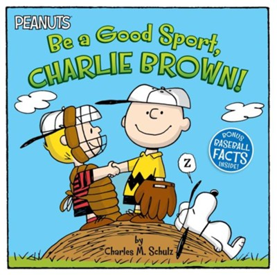 Be A Good Sport, Charlie Brown!  -     Edited By: Jason Cooper     By: Charles M. Schulz     Illustrated By: Vicki Scott
