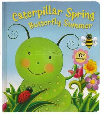 Caterpillar Spring, Butterfly Summer: 10th Anniversary Edition  -     By: Claudine Gevry, Susan Hood