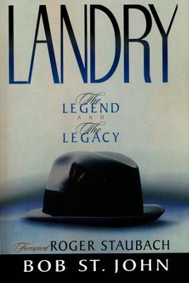 Landry: The Legend and the Legacy   -     By: Bob St. John