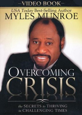Overcoming Crisis, DVD   -     By: Myles Munroe