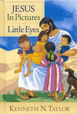 Jesus in Pictures for Little Eyes  -     By: Kenneth N. Taylor