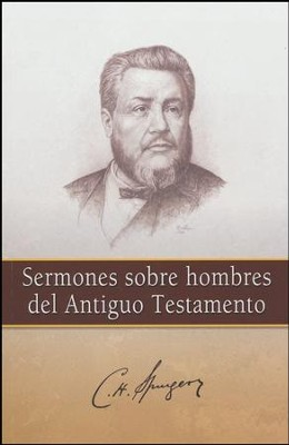 Sermones Sobre Hombres del Antiguo Testamento  (Sermons on Men of the Old Testament)  -     By: Charles H. Spurgeon