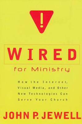 Wired for Ministry  -     By: John P. Jewell