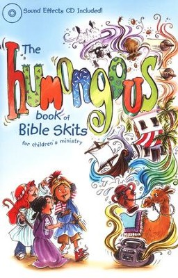 The Humongous Book of Bible Skits for Children's Ministry  -
