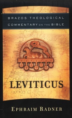 Leviticus (Brazos Theological Commentary)   -     By: Ephraim Radner