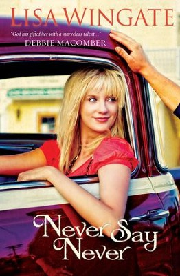 Never Say Never - eBook  -     By: Lisa Wingate