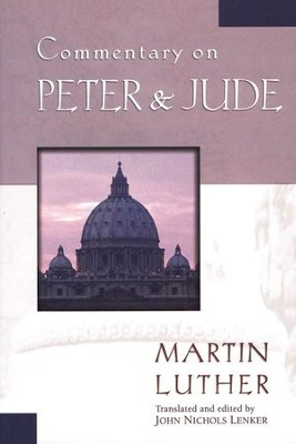 Commentary on Peter & Jude  -     By: Martin Luther