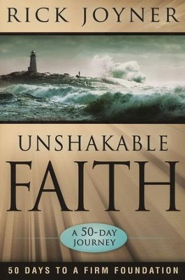 Unshakable Faith: 50 Days to a Firm Foundation: A  50-Day Journey  -     By: Rick Joyner