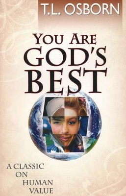 You Are God's Best!: A Classic on Human Value  -     By: T.L. Osborn