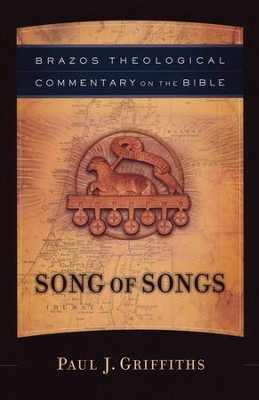 Song of Songs (Brazos Theological Commentary)   -     By: Paul J. Griffiths