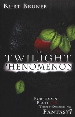 The Twilight Phenomenon: Forbidden Fruit or Thirst-Quenching Fantasy?  -     By: Kurt Bruner, Olivia Bruner