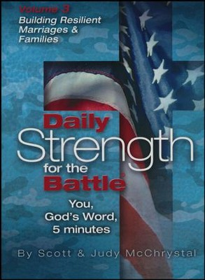 Daily Strength for Battle - Vol 3: Building Resilient Marriages and Families  -     By: Scott McChrystal, Judy McChrystal