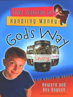 The Secret of Handling Money God's Way  -     By: Howard Dayton, Beverly Dayton